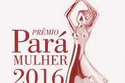 CONVITE PRÊMIO PARÁ MULHER 2016 PARA AS REGIONAIS
